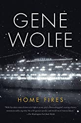 BY Wolfe, Gene ( Author ) [ HOME FIRES ] Jan-2012 [ Paperback ]