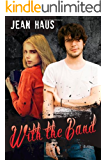 With The Band (Luminescent Juliet Book 3)
