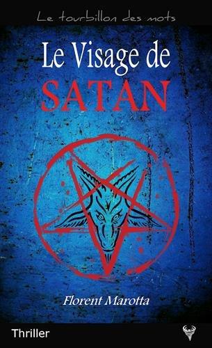 Le Visage de Satan par Florent Marotta