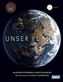DuMont Bildband Unser Planet - Our Planet: Mit einem Vorwort von Sir David Attenborough (DuMont Destination Sehnsucht) - Alastair Fothergill & Keith Scholey  Fred Pearce