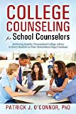 College Counseling for School Counselors: Delivering Quality, Personalized College Advice to Every Student on Your (Sometimes Huge) Caseload