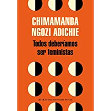 Todos deberíamos ser feministas / We Should All Be Feminists (Literatura Random House, Band 101101)