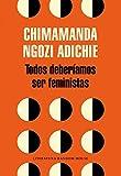 Todos Deberíamos Ser Feministas (Literatura Random House) (Tapa blanda)
