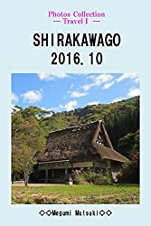 Photos Collection ― TravelⅠ ― SHIRAKAWAGO 2016.10 (English Edition)