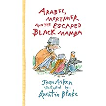 Arabel, Mortimer and the Escaped Black Mamba (Arabel and Mortimer Series)
