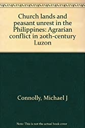 Church lands and peasant unrest in the Philippines: Agrarian conflict in 20th-century Luzon