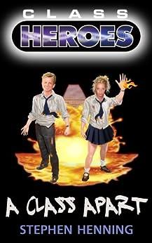 A Class Apart (Class Heroes Book 1) by [Henning, Stephen]
