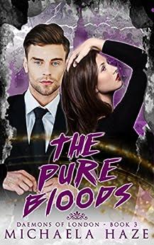 The Purebloods (Daemons of London - Book 3) by [Haze, Michaela]