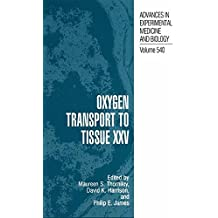 Oxygen Transport to Tissue Xxv (Advances in Experimental Medicine and Biology)