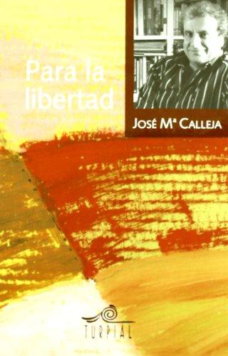 Para La Libertad (Memoria) por Jose Mar¡a Calleja