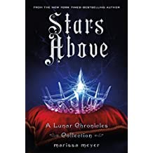 Stars Above: A Lunar Chronicles Collection by Marissa Meyer (2016-03-01)