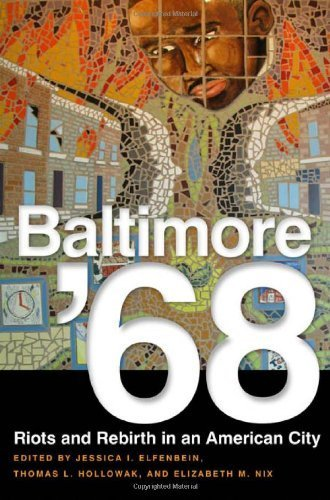 Baltimore '68: Riots and Rebirth in an American City (2011-06-17)