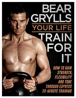 Your Life - Train For It par [Grylls, Bear]