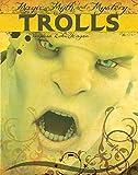 Trolls (Magic, Myth, and Mystery)