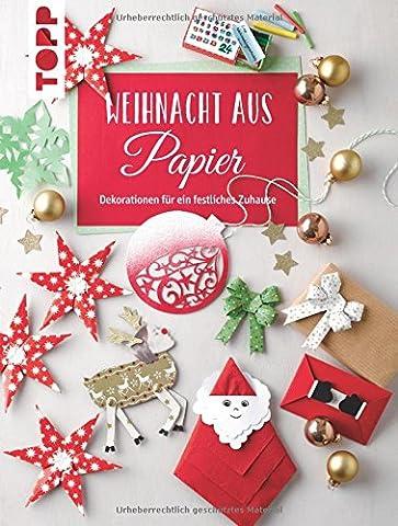 Weihnacht aus Papier: Dekorationen für ein festliches Zuhause