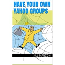 Have Your Own Yahoo Groups (English Edition)