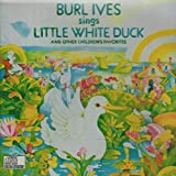 Songtexte von Burl Ives - Burl Ives Sings Little White Duck and Other Children's Favorites