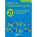 20 Problemes combinats amb naturals i decimals II (Català - Material Complementari - Quaderns De Matemàtiques)