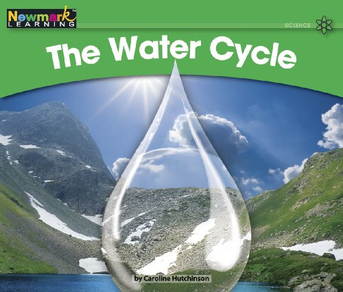 The Water Cycle Leveled Text (Rising Readers: Science Set 2: Levels E-i)