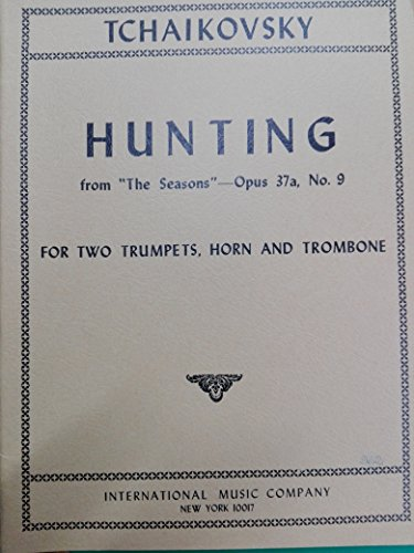 hunting-from-the-seasons-opus-37a-n9-for-two-trumpets-horn-and-trombone-tchaikovsky