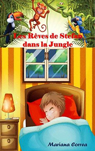 Les Rêves de Stefan dans la Jungle par Mariana Correa