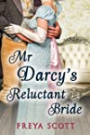 Mr Darcy's Reluctant Bride: A Pride a...