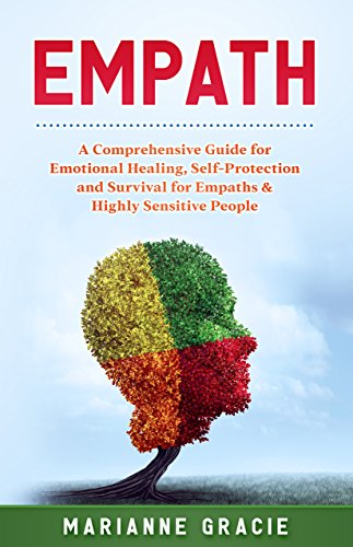 Empath: 2 in 1 A Comprehensive Guide for Emotional Healing, Self-Protection and Survival for Empaths & Highly Sensitive People (English Edition) por Marianne Gracie