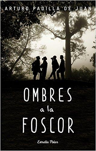 Ombres a la foscor (L' illa del temps) por Arturo Padilla de Juan