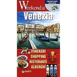 Venezia. Itinerari, shopping, ristoranti, alberghi