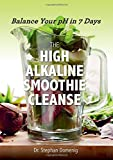 The High Alkaline Smoothie Cleanse – Balance Your pH in 7 Days
