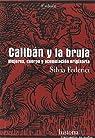 Calibán y la bruja. Mujeres, cuerpo y acumulación originaria par Federici