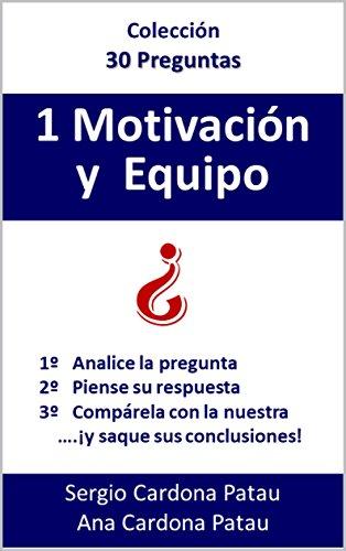 1 Motivación y Equipo (Colección 30 Preguntas) por Sergio Cardona Patau