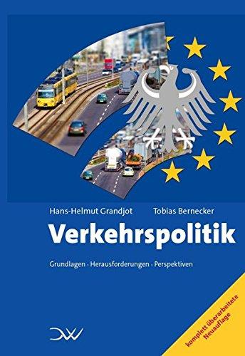 Verkehrspolitik: Grundlagen, Herausforderungen, Perspektiven