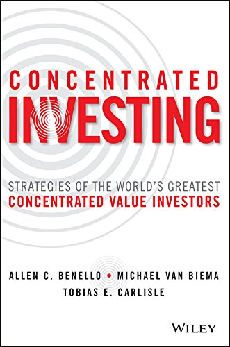 concentrated-investing-strategies-of-the-worlds-greatest-concentrated-value-investors