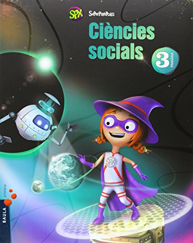 Ciències socials 3è primària superpixèpolis la (projecte superpixèpolis)
