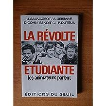 La révolte étudiante : les animateurs parlent