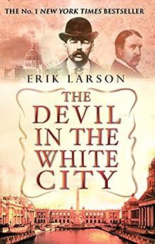 The Devil In The White City von [Larson, Erik]