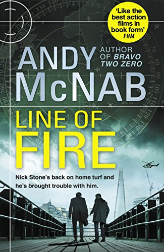Line of Fire: (Nick Stone Thriller 19) por Andy McNab
