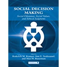 Social Decision Making: Social Dilemmas, Social Values, and Ethical Judgments (Organization and Management Series)