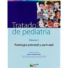 Tratado de Pediatría. Volumen I: Patología prenatal y perinatal: 1