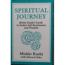 Spiritual Journey: Michio Kushi's Guide to Endless Self-Realization and Freedom