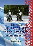 Der lange Weg nach Kroatien: The long way to croatia (MotorradSpuren 1)