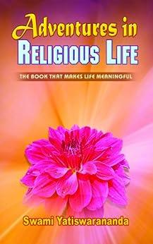 Adventures in Religious Life by [Swami Yatiswarananda]