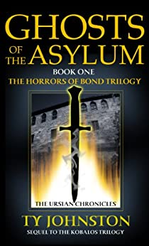 Ghosts of the Asylum: Book I of The Horrors of Bond Trilogy by [Johnston, Ty]
