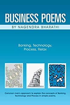 Business Poems by Nagendra Bharathi: Banking, Technology, Process, Relax by [Bharathi, Nagendra]