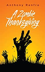 A Zombie Thanksgiving: The Mike Beem Chronicles