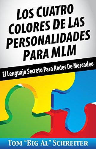 Descargar Libro Los Cuatro Colores de Las Personalidades para MLM: El Lenguaje Secreto para Redes de Mercadeo de Tom