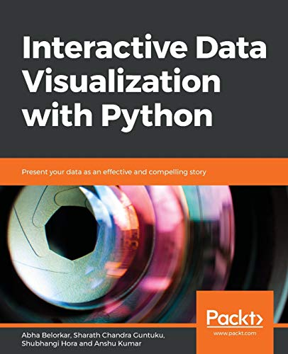 Interactive Data Visualization with Python: Present your data as an effective and compelling story