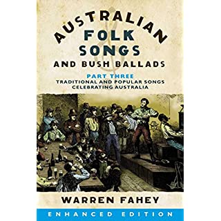 Australian Folk Songs and Bush Ballads Enhanced E-book PART THREE (English Edition)