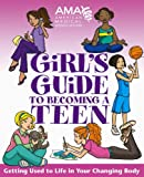 American Medical Association Girl′s Guide to Becoming a Teen